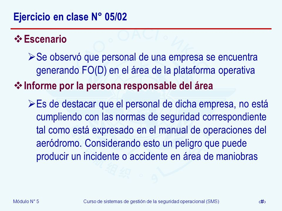 Ejercicio en clase N° 05/02 Escenario. Se observó que personal de una empresa se encuentra generando FO(D) en el área de la plataforma operativa.