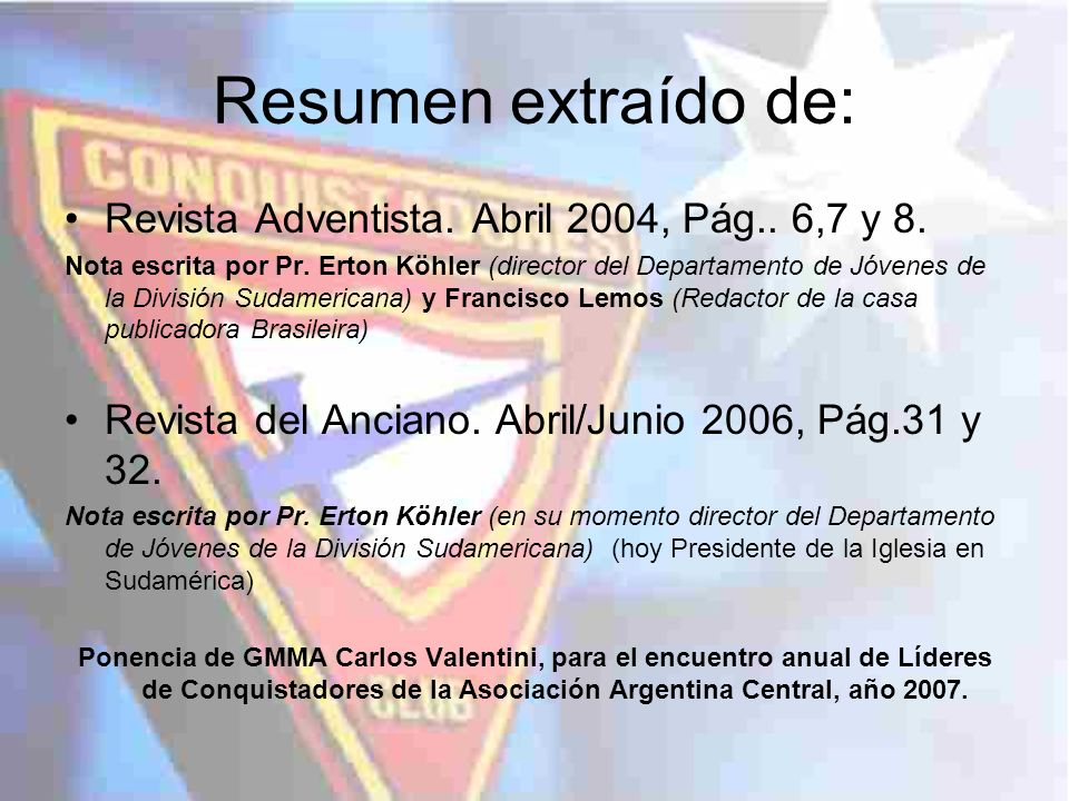 Resumen extraído de: Revista Adventista. Abril 2004, Pág.. 6,7 y 8.
