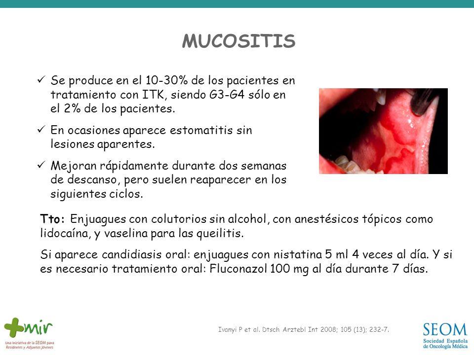 MUCOSITIS Se produce en el 10-30% de los pacientes en tratamiento con ITK, siendo G3-G4 sólo en el 2% de los pacientes.
