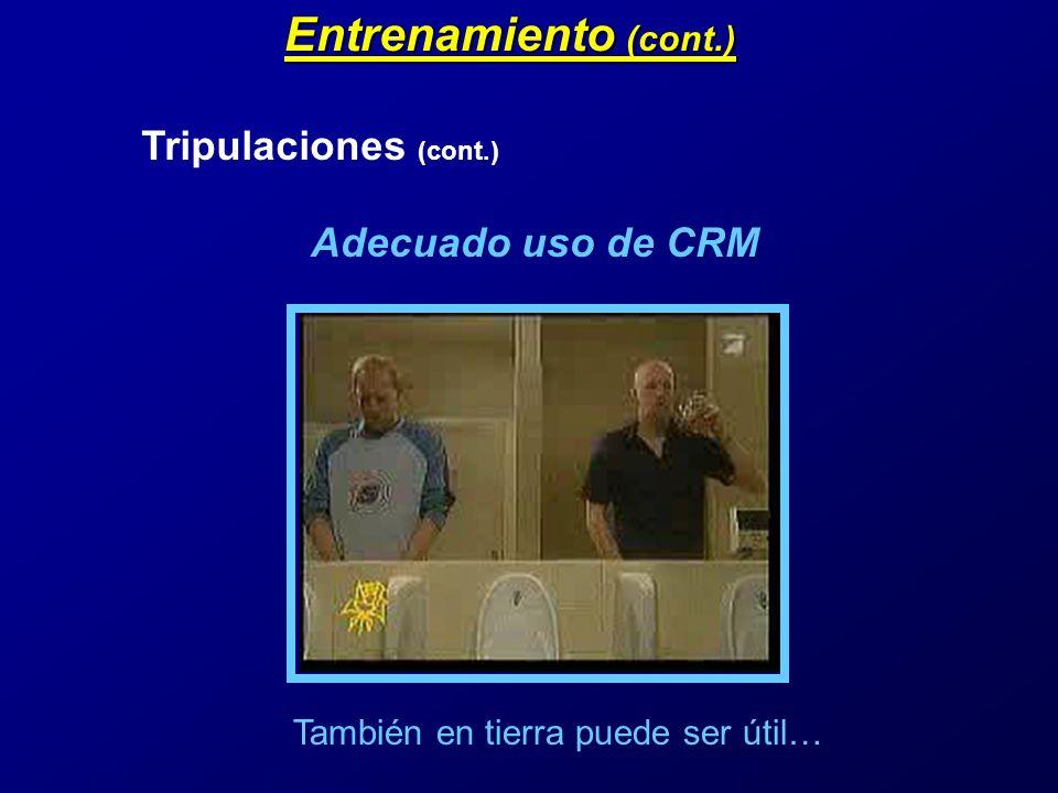 Entrenamiento (cont.) Tripulaciones (cont.) Adecuado uso de CRM