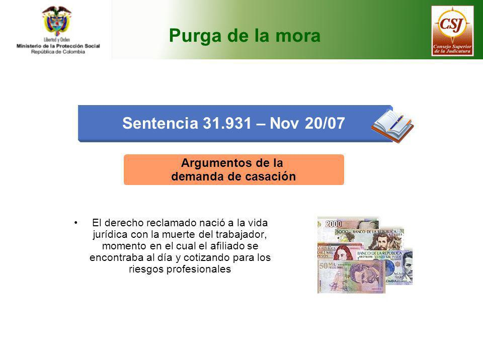 Purga de la mora Sentencia 31.931 – Nov 20/07 Argumentos de la