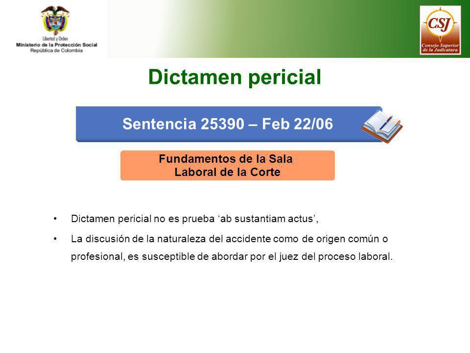 Dictamen pericial Sentencia 25390 – Feb 22/06 Fundamentos de la Sala