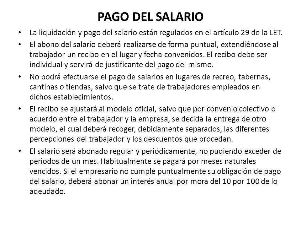 PAGO DEL SALARIO La liquidación y pago del salario están regulados en el artículo 29 de la LET.