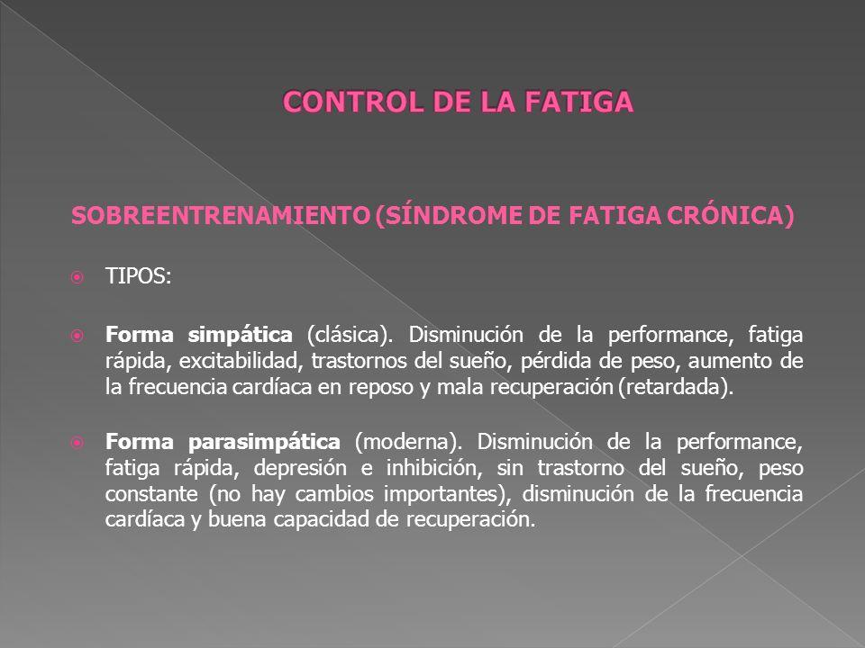 CONTROL DE LA FATIGA SOBREENTRENAMIENTO (SÍNDROME DE FATIGA CRÓNICA)