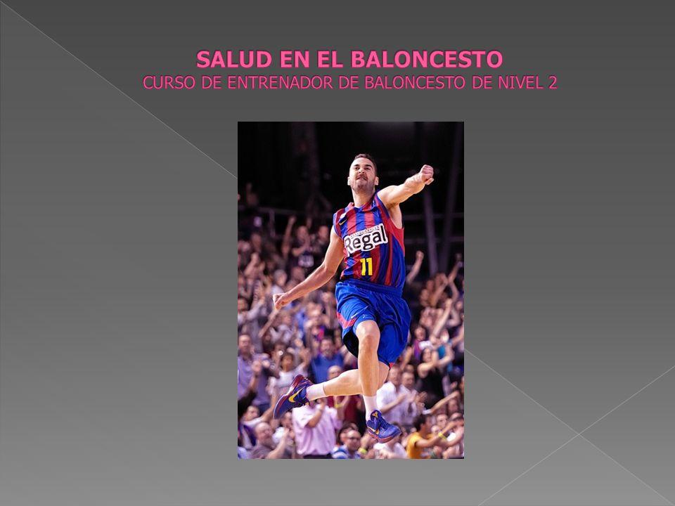 SALUD EN EL BALONCESTO CURSO DE ENTRENADOR DE BALONCESTO DE NIVEL 2