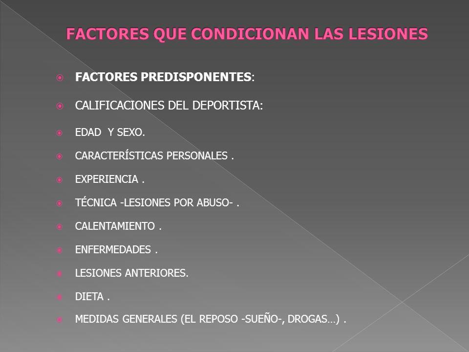 FACTORES QUE CONDICIONAN LAS LESIONES