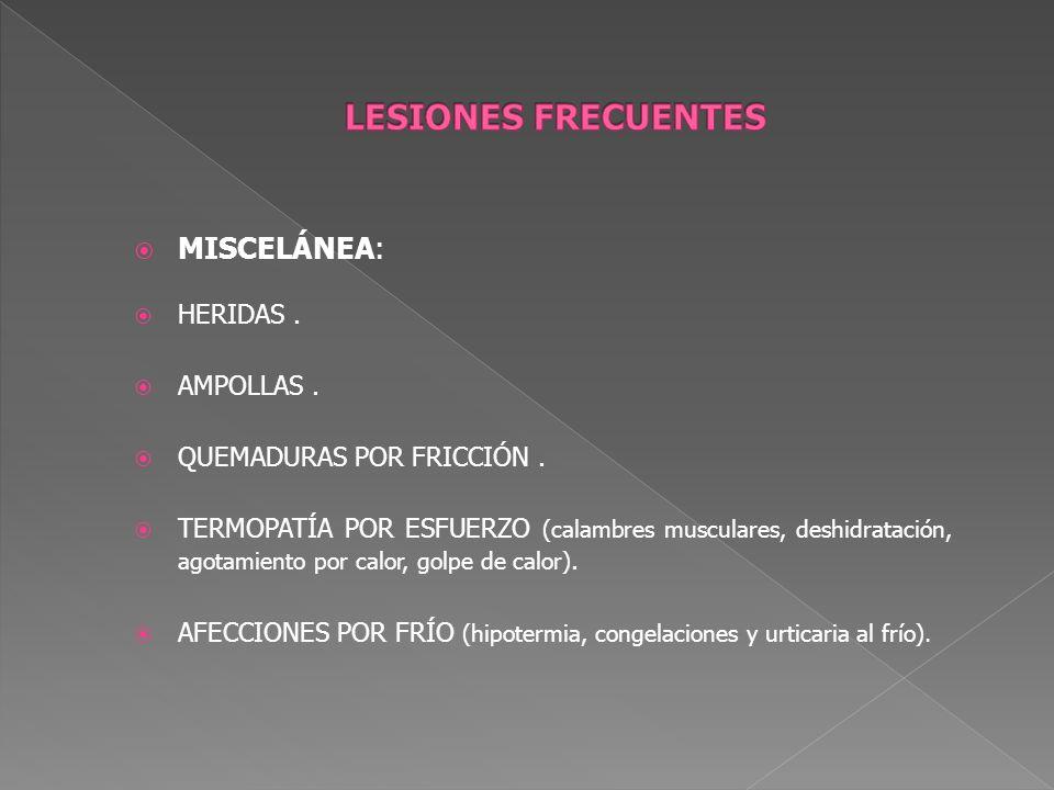 LESIONES FRECUENTES MISCELÁNEA: HERIDAS . AMPOLLAS .
