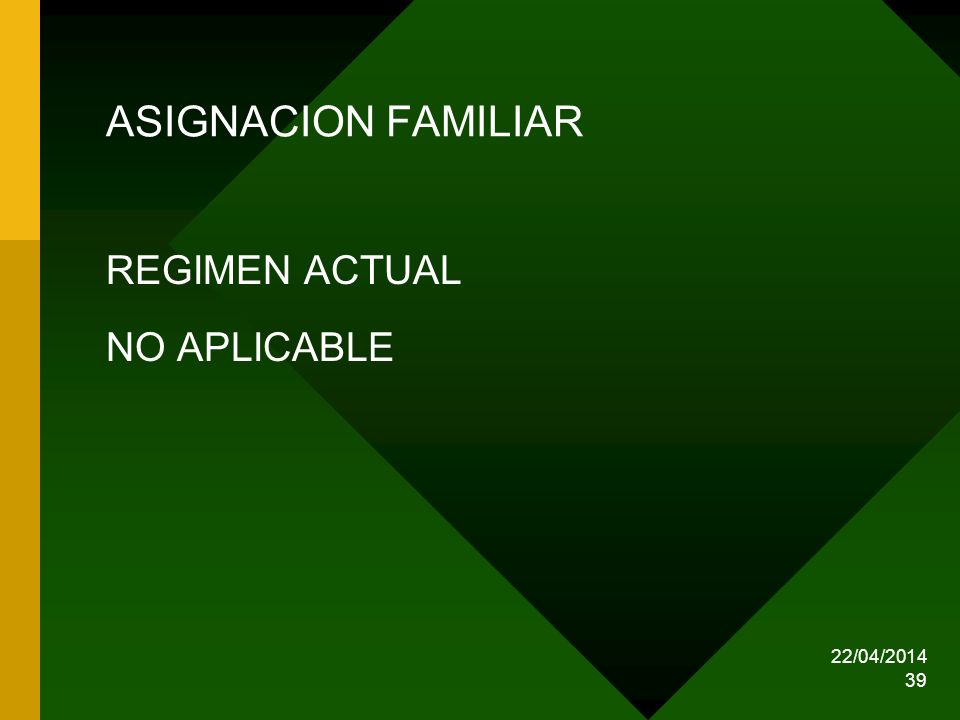 ASIGNACION FAMILIAR REGIMEN ACTUAL NO APLICABLE 29/03/2017