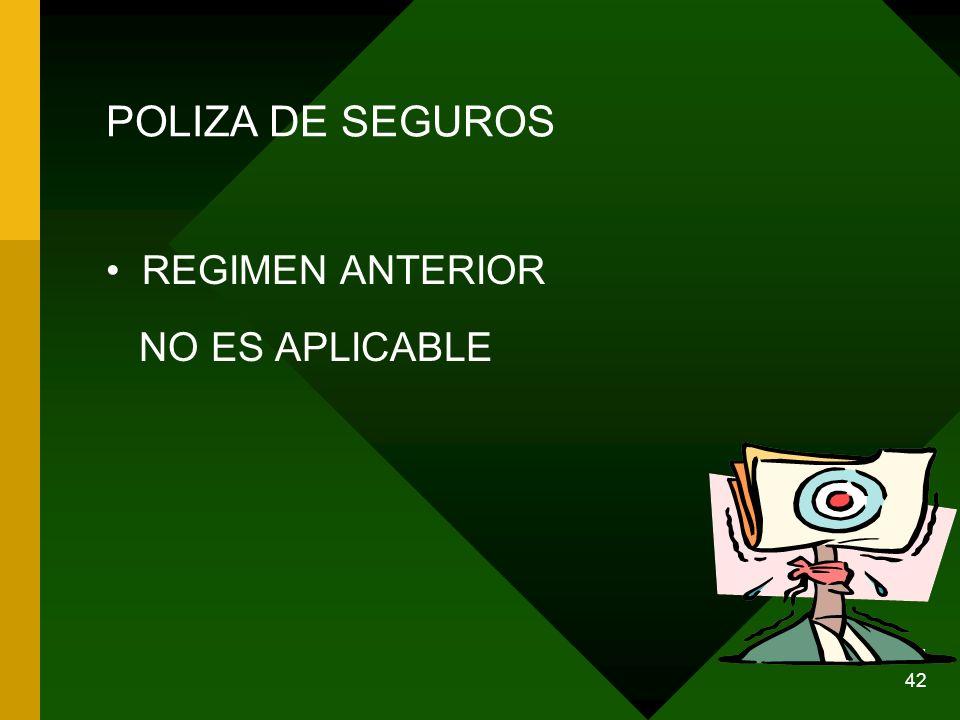 POLIZA DE SEGUROS REGIMEN ANTERIOR NO ES APLICABLE 29/03/2017