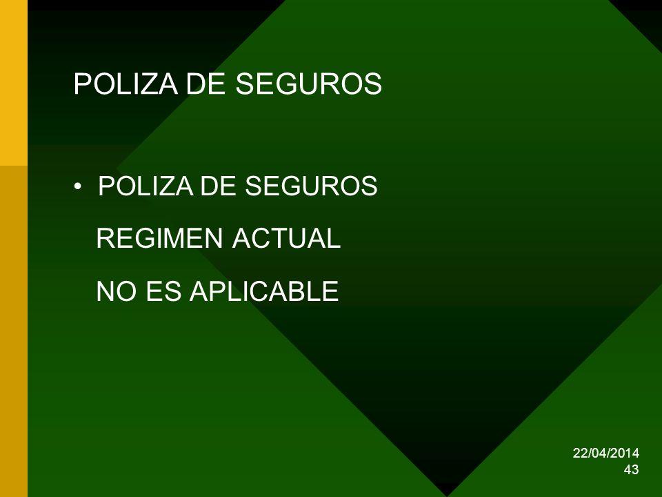 POLIZA DE SEGUROS REGIMEN ACTUAL NO ES APLICABLE POLIZA DE SEGUROS