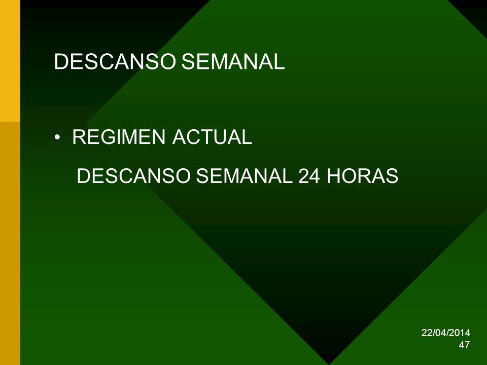 DESCANSO SEMANAL REGIMEN ACTUAL DESCANSO SEMANAL 24 HORAS 29/03/2017