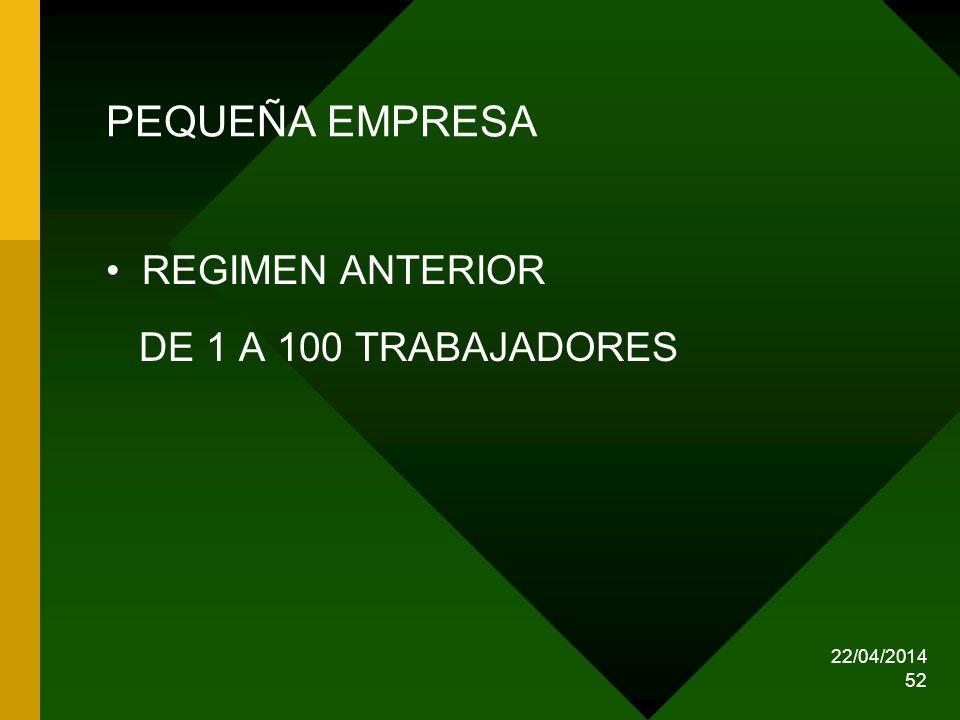 PEQUEÑA EMPRESA REGIMEN ANTERIOR DE 1 A 100 TRABAJADORES 29/03/2017