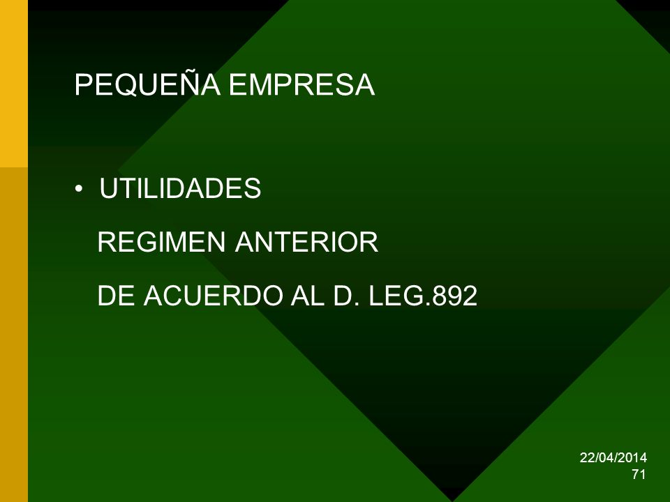 PEQUEÑA EMPRESA UTILIDADES REGIMEN ANTERIOR DE ACUERDO AL D. LEG.892