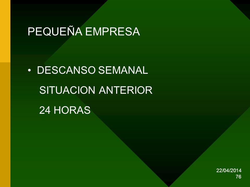 PEQUEÑA EMPRESA DESCANSO SEMANAL SITUACION ANTERIOR 24 HORAS
