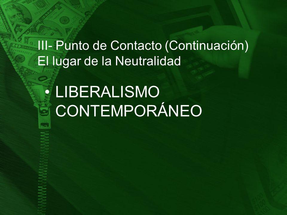 III- Punto de Contacto (Continuación) El lugar de la Neutralidad