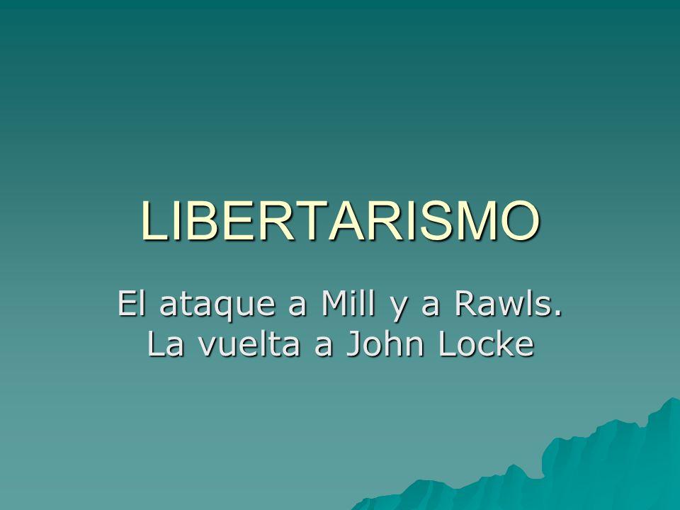 El ataque a Mill y a Rawls. La vuelta a John Locke