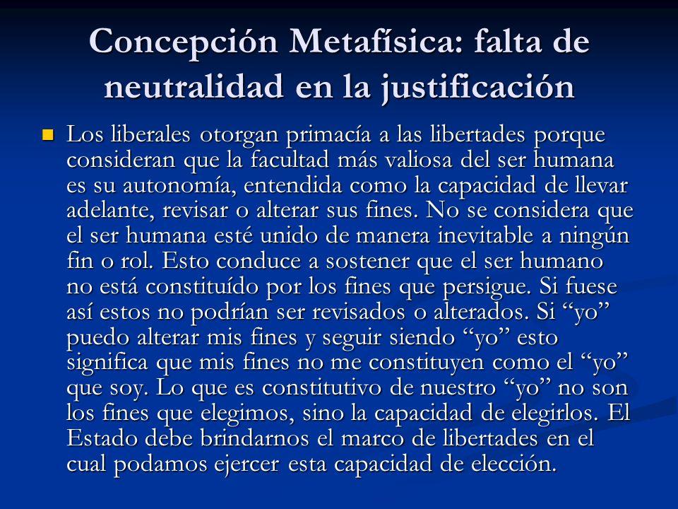 Concepción Metafísica: falta de neutralidad en la justificación