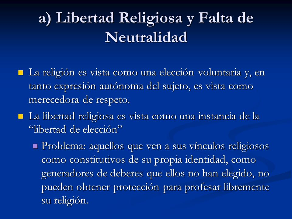 a) Libertad Religiosa y Falta de Neutralidad