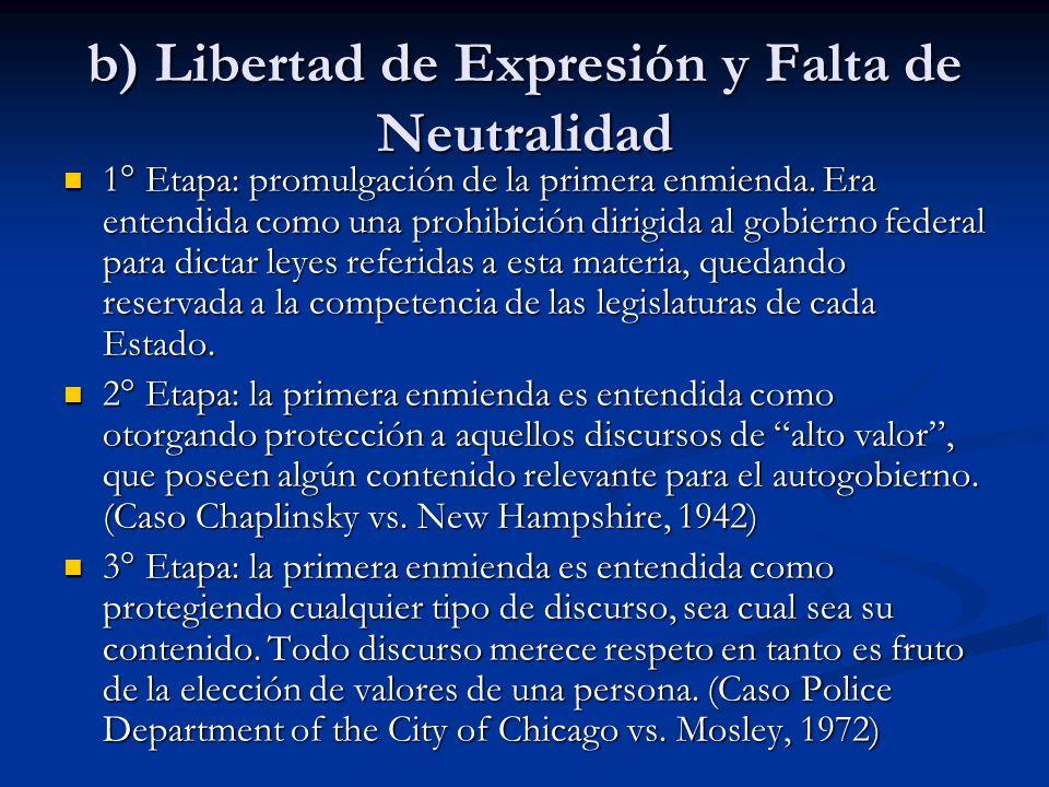 b) Libertad de Expresión y Falta de Neutralidad