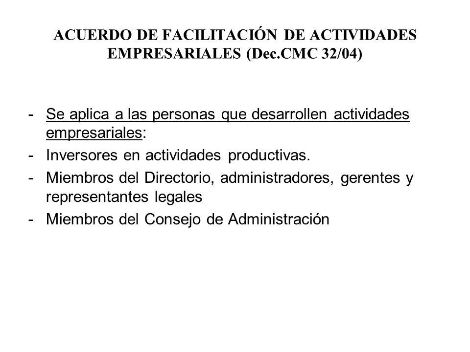 ACUERDO DE FACILITACIÓN DE ACTIVIDADES EMPRESARIALES (Dec.CMC 32/04)