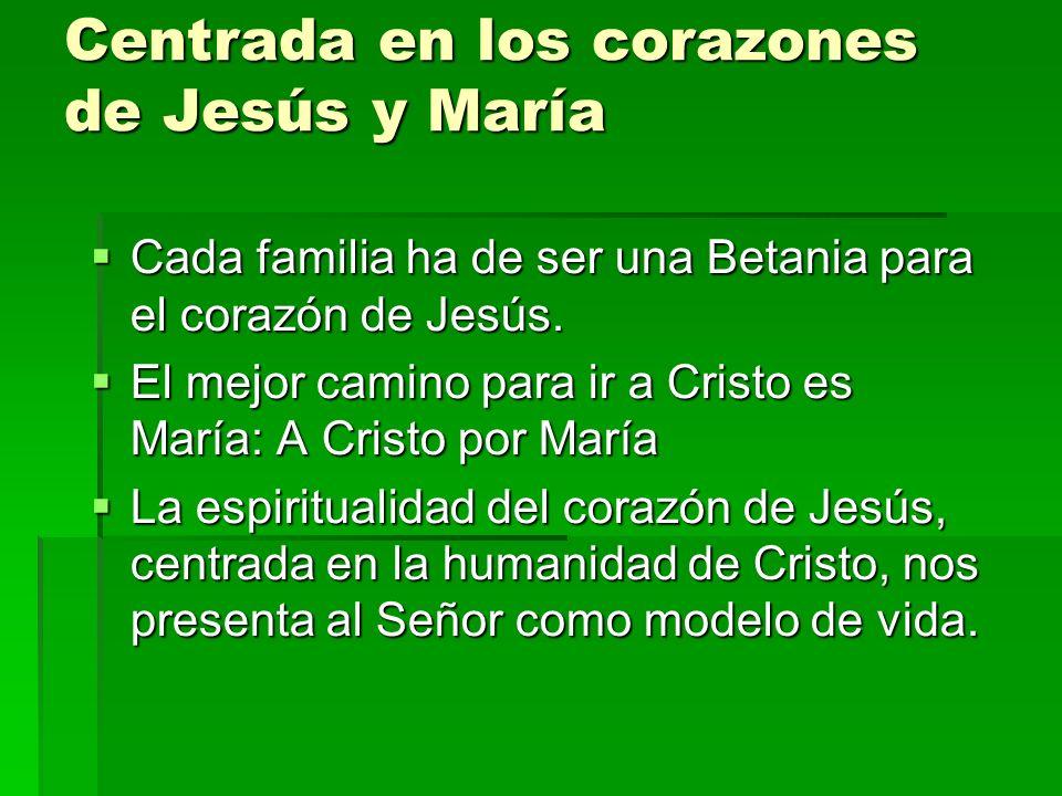 Centrada en los corazones de Jesús y María