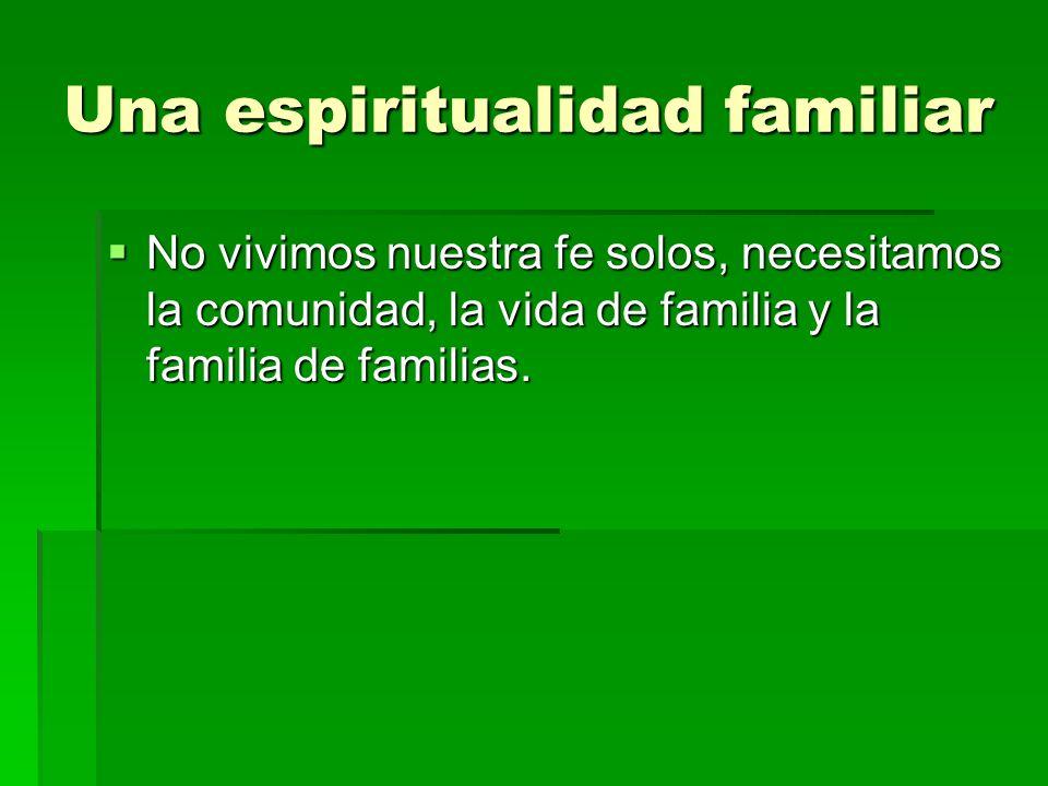 Una espiritualidad familiar