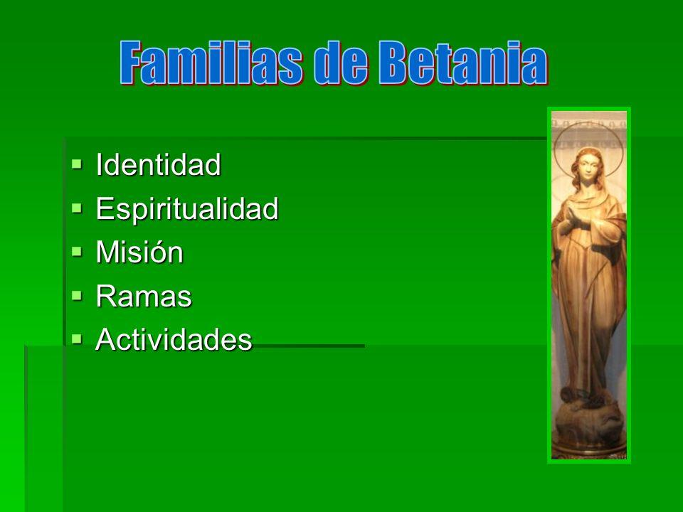 Familias de Betania Identidad Espiritualidad Misión Ramas Actividades