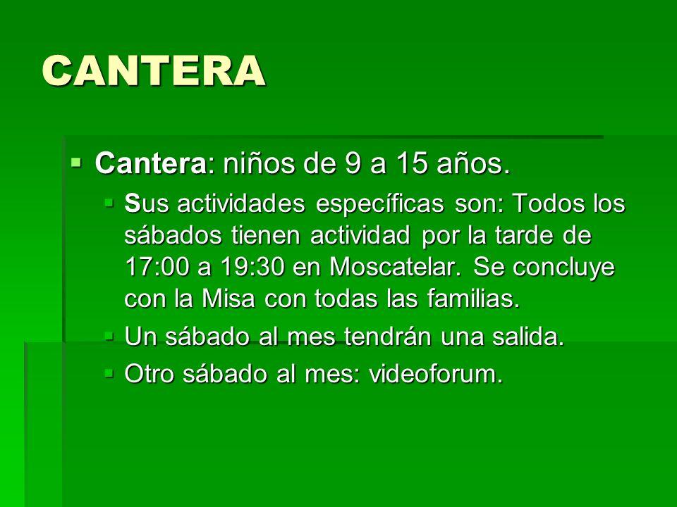 CANTERA Cantera: niños de 9 a 15 años.