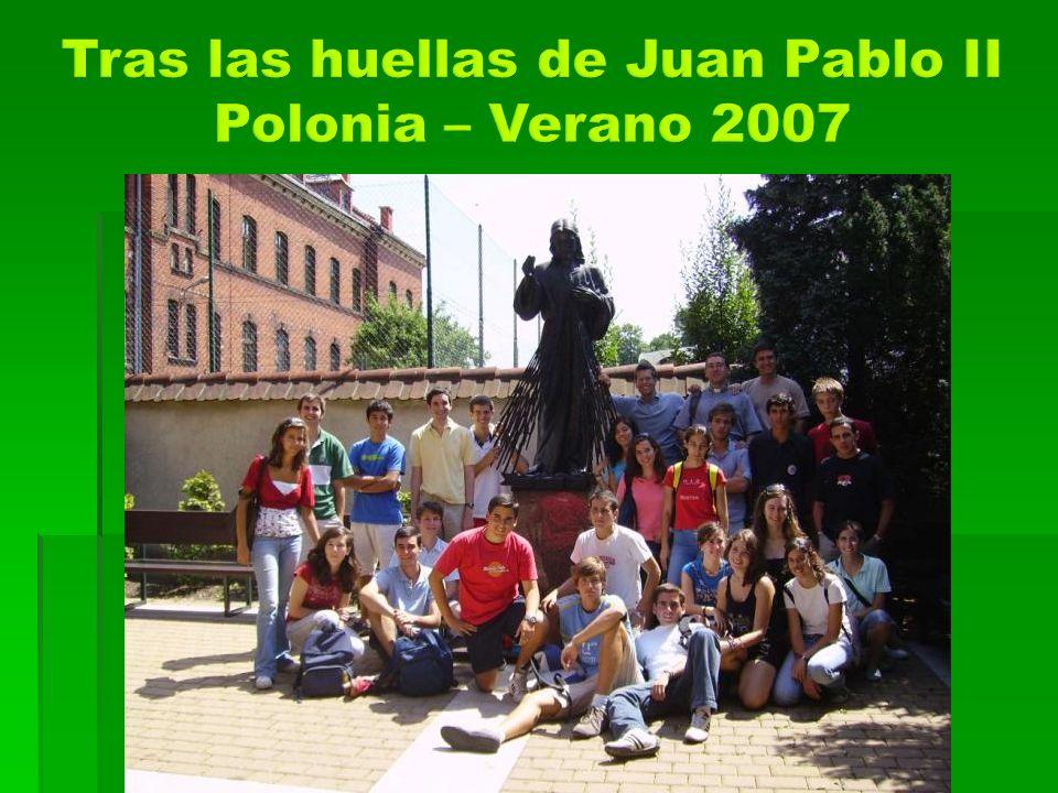 Tras las huellas de Juan Pablo II Polonia – Verano 2007