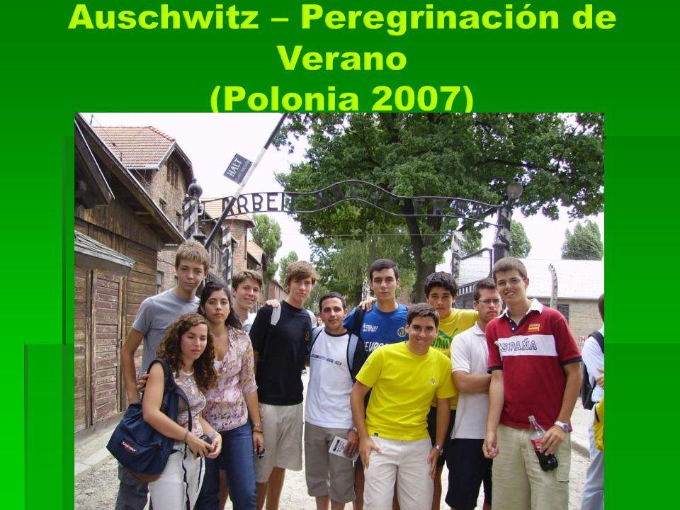 Auschwitz – Peregrinación de Verano (Polonia 2007)