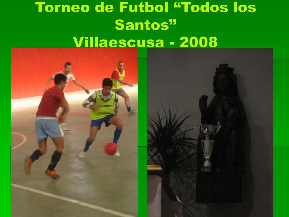 Torneo de Futbol Todos los Santos Villaescusa - 2008