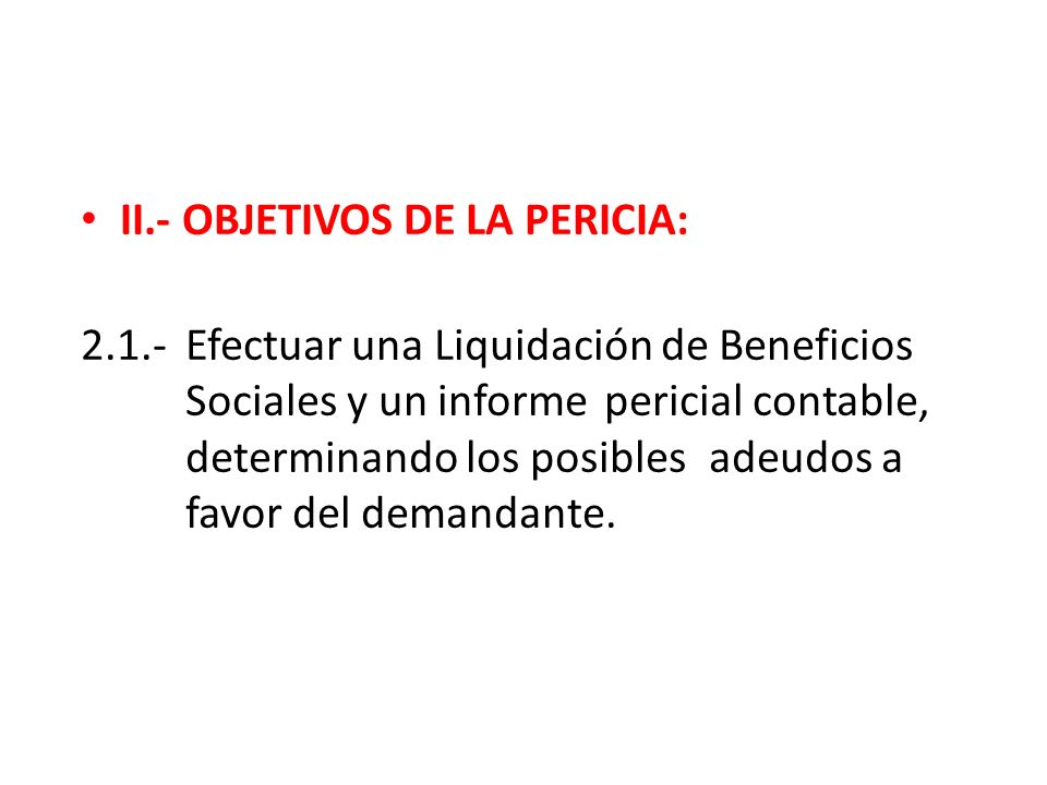II.- OBJETIVOS DE LA PERICIA: