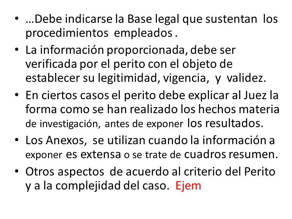 …Debe indicarse la Base legal que sustentan los procedimientos empleados .