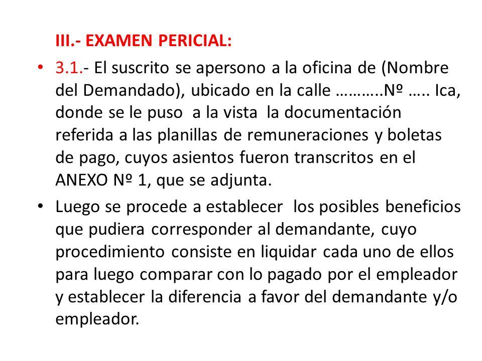 III.- EXAMEN PERICIAL: