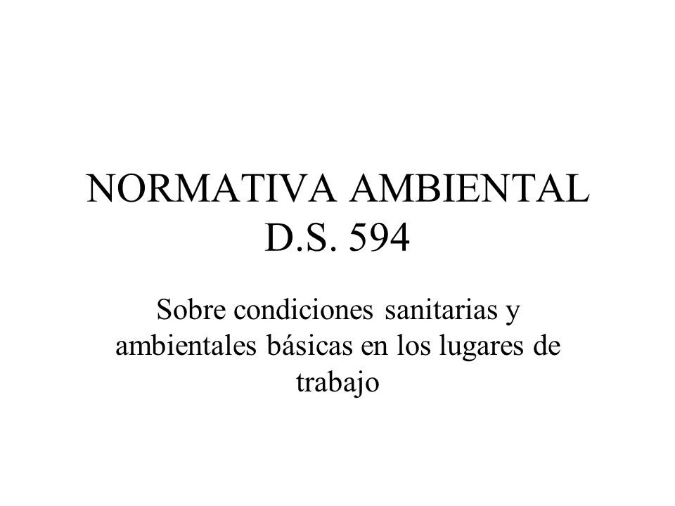 NORMATIVA AMBIENTAL D.S. 594