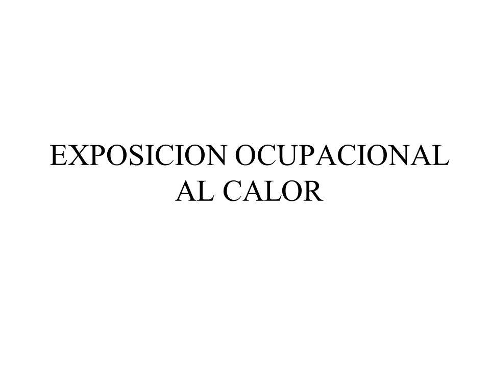EXPOSICION OCUPACIONAL AL CALOR