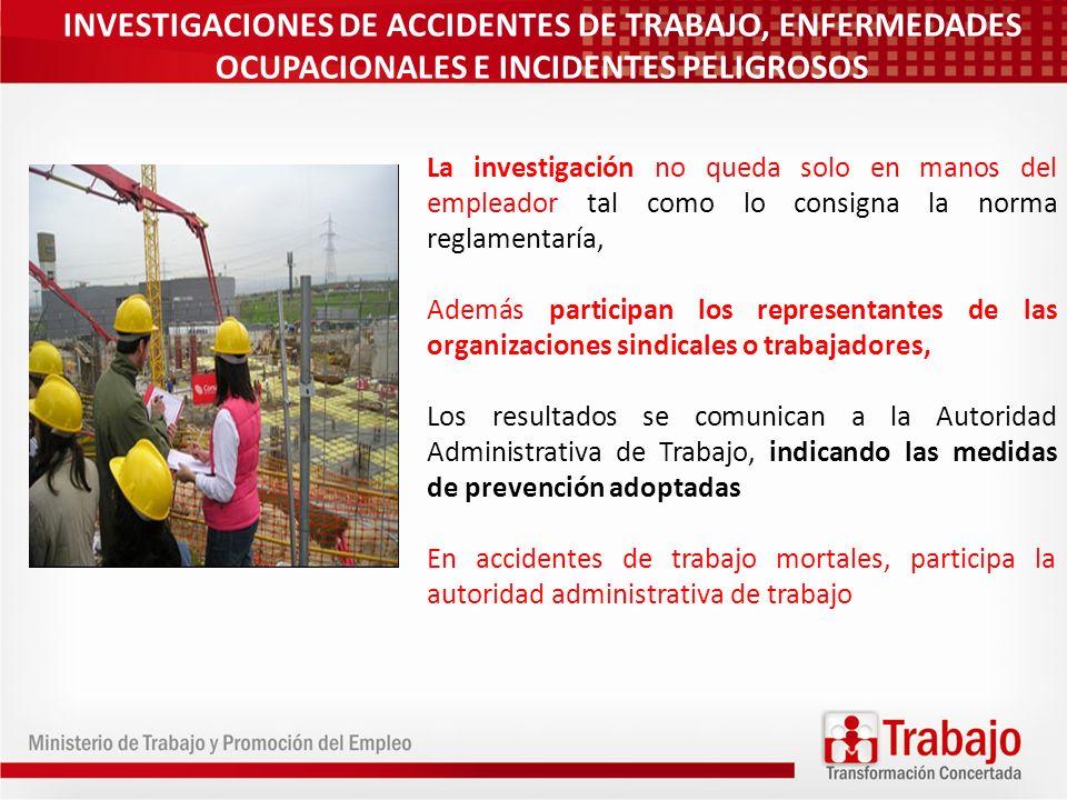 INVESTIGACIONES DE ACCIDENTES DE TRABAJO, ENFERMEDADES OCUPACIONALES E INCIDENTES PELIGROSOS