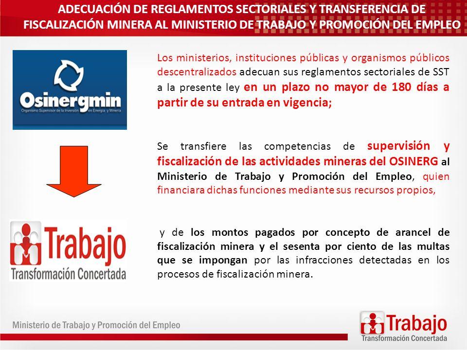 ADECUACIÓN DE REGLAMENTOS SECTORIALES Y TRANSFERENCIA DE FISCALIZACIÓN MINERA AL MINISTERIO DE TRABAJO Y PROMOCIÓN DEL EMPLEO
