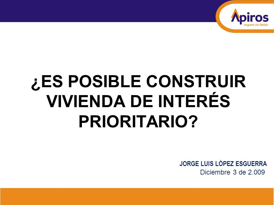 ¿ES POSIBLE CONSTRUIR VIVIENDA DE INTERÉS PRIORITARIO
