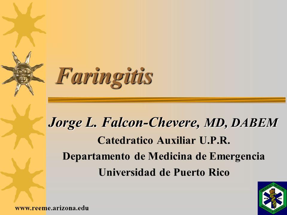 Faringitis Jorge L. Falcon-Chevere, MD, DABEM