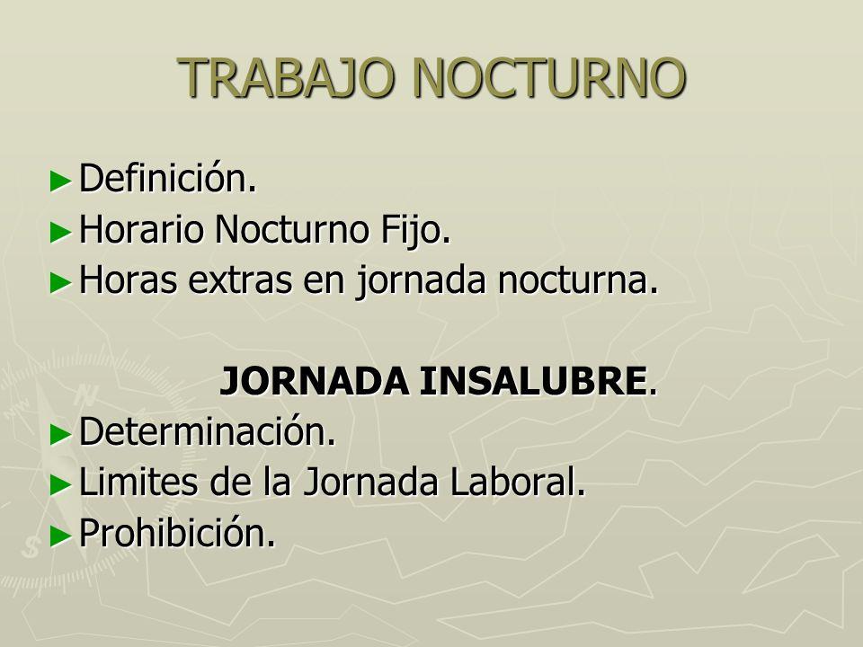 TRABAJO NOCTURNO Definición. Horario Nocturno Fijo.