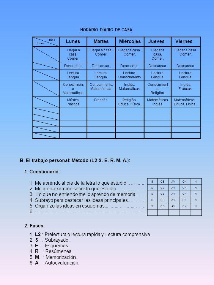 B. El trabajo personal: Método (L2 S. E. R. M. A.):