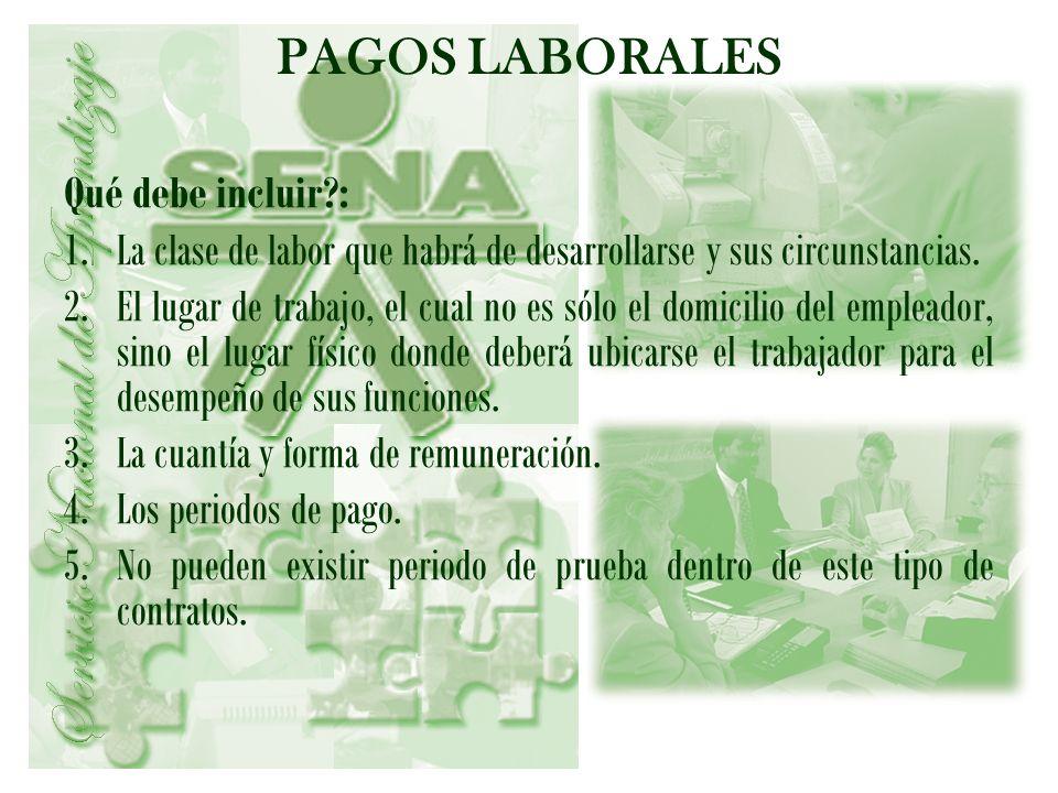 PAGOS LABORALES Qué debe incluir :