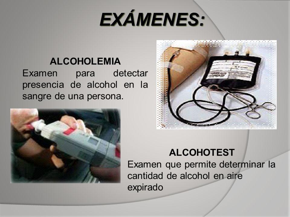 EXÁMENES: ALCOHOLEMIA