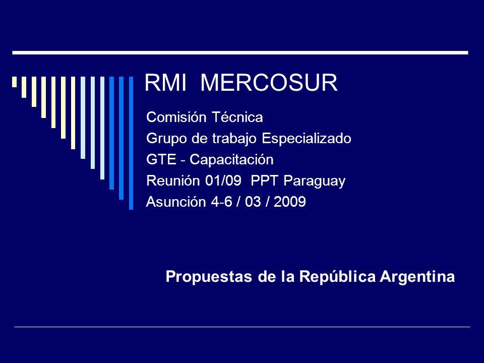 RMI MERCOSUR Propuestas de la República Argentina Comisión Técnica