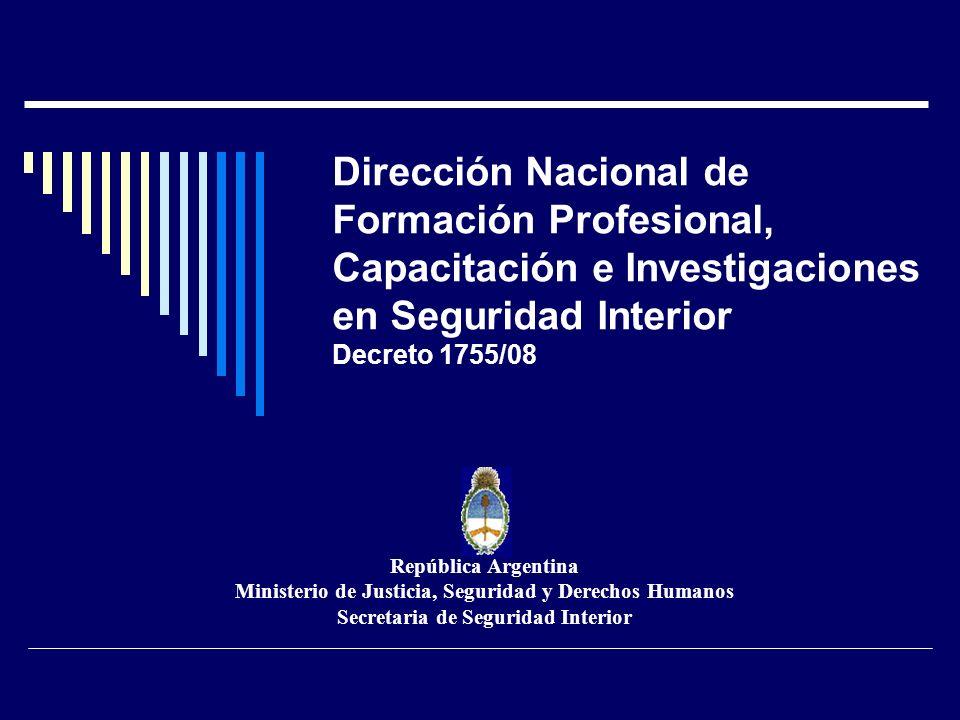 Dirección Nacional de Formación Profesional, Capacitación e Investigaciones en Seguridad Interior Decreto 1755/08