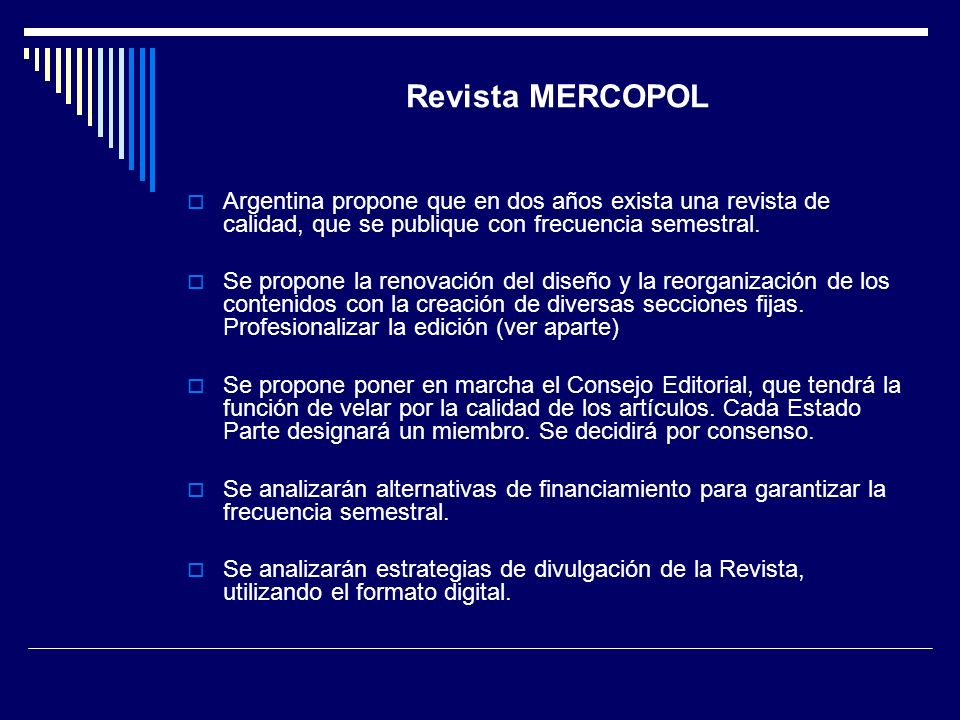 Revista MERCOPOL Argentina propone que en dos años exista una revista de calidad, que se publique con frecuencia semestral.