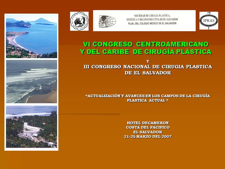 VI CONGRESO CENTROAMERICANO Y DEL CARIBE DE CIRUGÌA PLÀSTICA