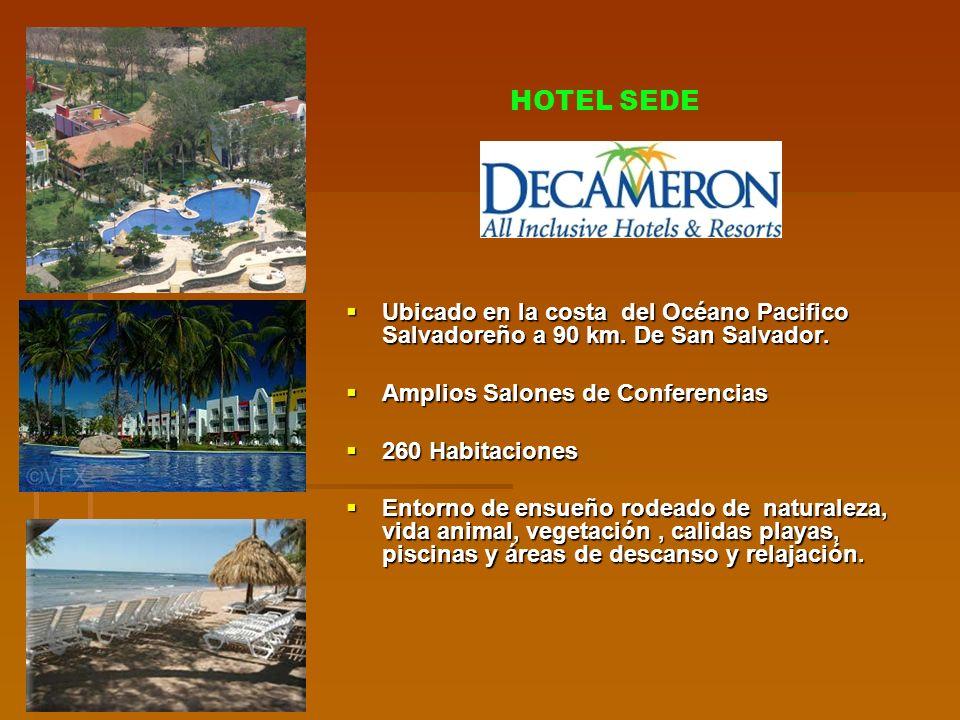 HOTEL SEDE Ubicado en la costa del Océano Pacifico Salvadoreño a 90 km. De San Salvador. Amplios Salones de Conferencias.