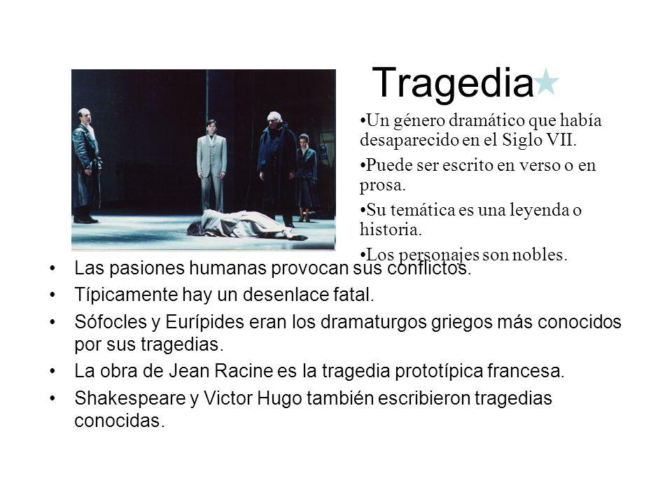 Tragedia Un género dramático que había desaparecido en el Siglo VII.